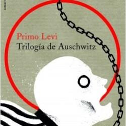 Primo Levi: Trilogía de Auschwitz